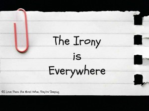 ironyiseverywhere